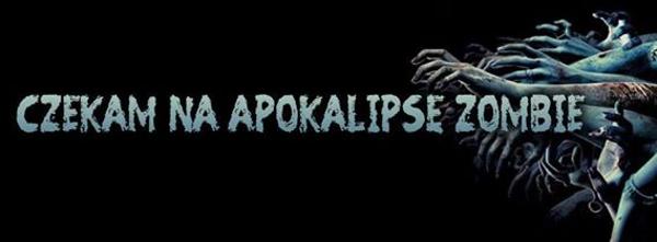 Czekam na Apokalipsę Zombie