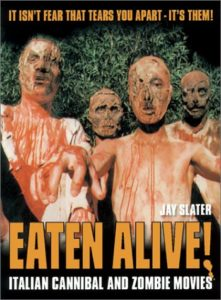 Eaten Alive Italian Cannibal and Zombie Movies